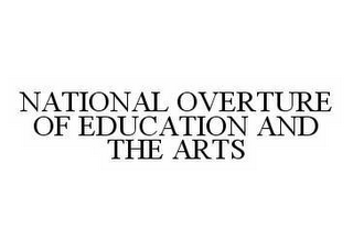 mark for NATIONAL OVERTURE OF EDUCATION AND THE ARTS, trademark #78561052