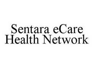 mark for SENTARA ECARE HEALTH NETWORK, trademark #78561555