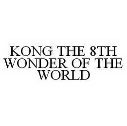 mark for KONG THE 8TH WONDER OF THE WORLD, trademark #78561989