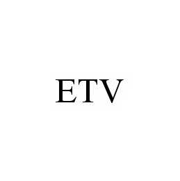 mark for ETV, trademark #78562196