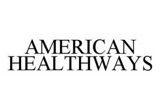 mark for AMERICAN HEALTHWAYS, trademark #78562854