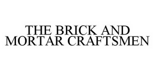 mark for THE BRICK AND MORTAR CRAFTSMEN, trademark #78563942