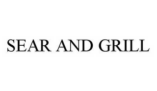 mark for SEAR AND GRILL, trademark #78564149
