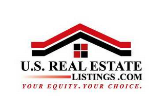 mark for U.S. REAL ESTATE LISTINGS.COM YOUR EQUITY.YOUR CHOICE., trademark #78564177