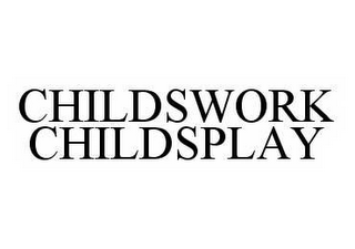 mark for CHILDSWORK CHILDSPLAY, trademark #78564246