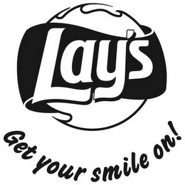 mark for LAY'S GET YOUR SMILE ON!, trademark #78564922