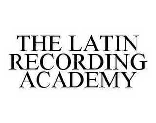 mark for THE LATIN RECORDING ACADEMY, trademark #78565124