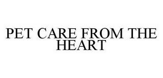 mark for PET CARE FROM THE HEART, trademark #78565425
