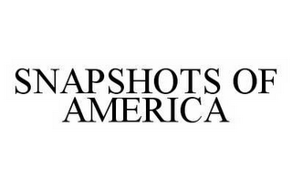 mark for SNAPSHOTS OF AMERICA, trademark #78565638