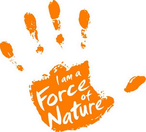mark for I AM A FORCE OF NATURE, trademark #78566019