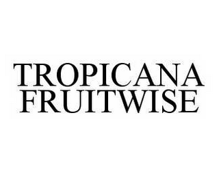 mark for TROPICANA FRUITWISE, trademark #78567004