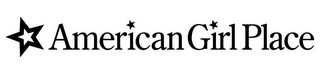mark for AMERICAN GIRL PLACE, trademark #78567084