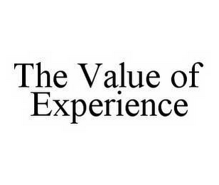 mark for THE VALUE OF EXPERIENCE, trademark #78567143