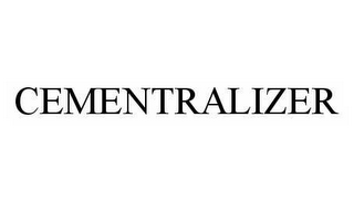 mark for CEMENTRALIZER, trademark #78567304