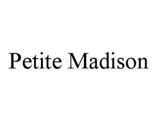 mark for PETITE MADISON, trademark #78567476