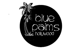 mark for BLUE PALMS HOLLYWOOD, trademark #78567934