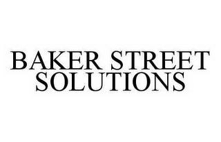 mark for BAKER STREET SOLUTIONS, trademark #78568375