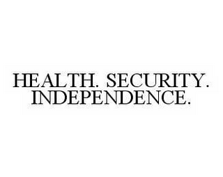 mark for HEALTH. SECURITY. INDEPENDENCE., trademark #78568459