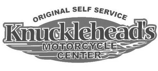 mark for ORIGINAL SELF SERVICE KNUCKLEHEAD'S MOTORCYCLE CENTER, trademark #78568475