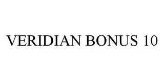 mark for VERIDIAN BONUS 10, trademark #78568557