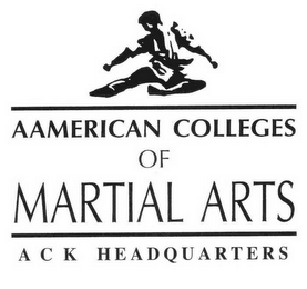 mark for AAMERICAN COLLEGES OF MARTIAL ARTS ACK HEADQUARTERS, trademark #78568696