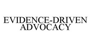 mark for EVIDENCE-DRIVEN ADVOCACY, trademark #78569489