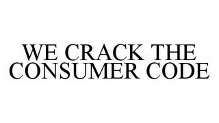 mark for WE CRACK THE CONSUMER CODE, trademark #78570403
