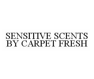 mark for SENSITIVE SCENTS BY CARPET FRESH, trademark #78570712