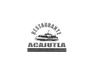 mark for RESTAURANTE ACAJUTLA, trademark #78570828