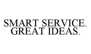 mark for SMART SERVICE.  GREAT IDEAS., trademark #78571665