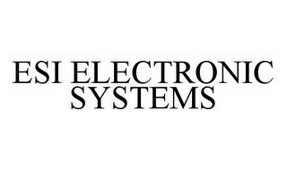 mark for ESI ELECTRONIC SYSTEMS, trademark #78571838