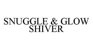 mark for SNUGGLE & GLOW SHIVER, trademark #78571976