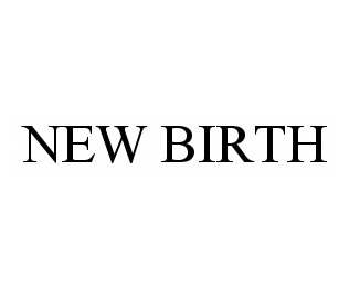 mark for NEW BIRTH, trademark #78572716