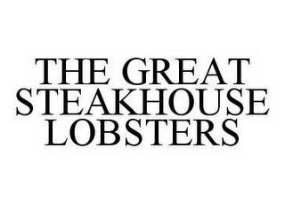 mark for THE GREAT STEAKHOUSE LOBSTERS, trademark #78572780