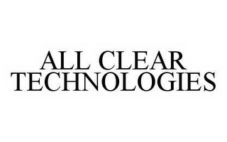 mark for ALL CLEAR TECHNOLOGIES, trademark #78573328