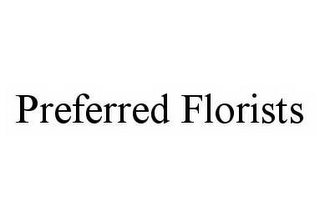 mark for PREFERRED FLORISTS, trademark #78573692