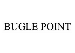 mark for BUGLE POINT, trademark #78574562