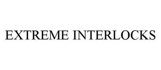 mark for EXTREME INTERLOCKS, trademark #78574988