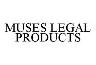 mark for MUSES LEGAL PRODUCTS, trademark #78575491
