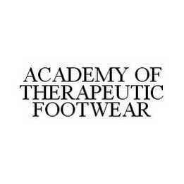 mark for ACADEMY OF THERAPEUTIC FOOTWEAR, trademark #78575775
