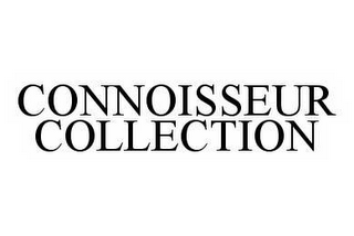 mark for CONNOISSEUR COLLECTION, trademark #78576201