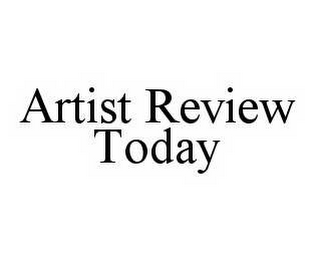 mark for ARTIST REVIEW TODAY, trademark #78576986