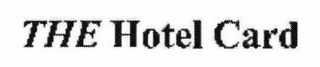 mark for THE HOTEL CARD, trademark #78578197