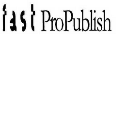 mark for FAST PROPUBLISH, trademark #78578951