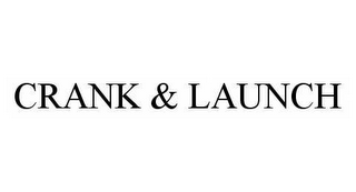 mark for CRANK & LAUNCH, trademark #78579173