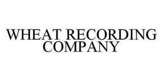 mark for WHEAT RECORDING COMPANY, trademark #78579912