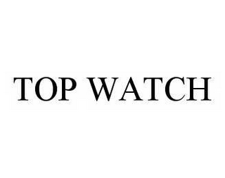 mark for TOP WATCH, trademark #78580069