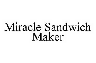 mark for MIRACLE SANDWICH MAKER, trademark #78580166