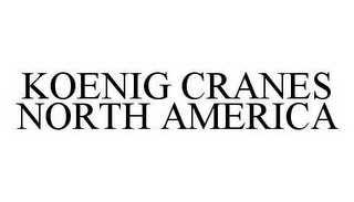 mark for KOENIG CRANES NORTH AMERICA, trademark #78580232