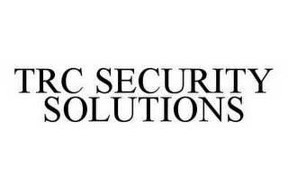 mark for TRC SECURITY SOLUTIONS, trademark #78580433